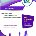 Jeudi 14 décembre 2017 - Conférence : Maltraitance, la médiation sonore, une voie vers la résilience